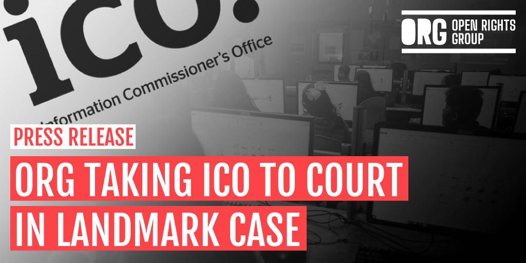 Privacy organisation Open Rights Group taking the Privacy regulator ICO to court in a landmark case.